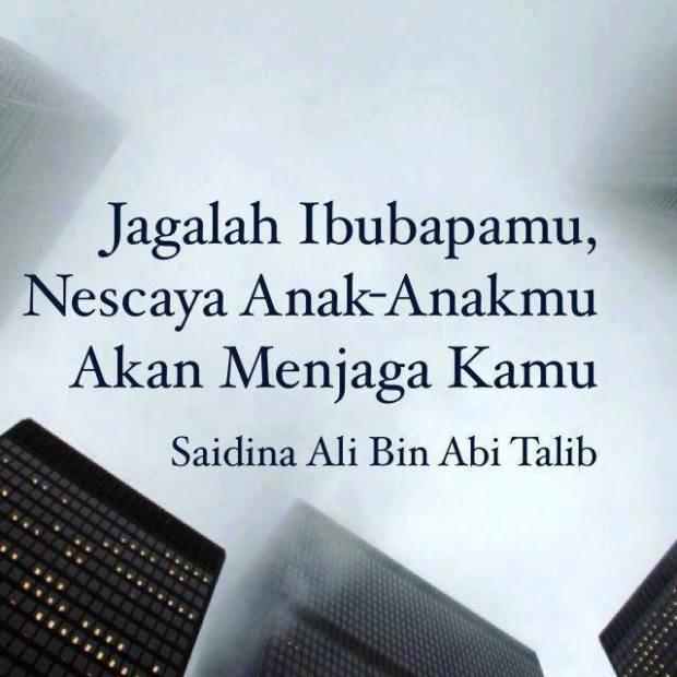 [Saiyidina Ali bin Abi Talib] : Jagalah Ibubapamu, Nescaya Anak-Anakmu Akan Menjaga Kamu
