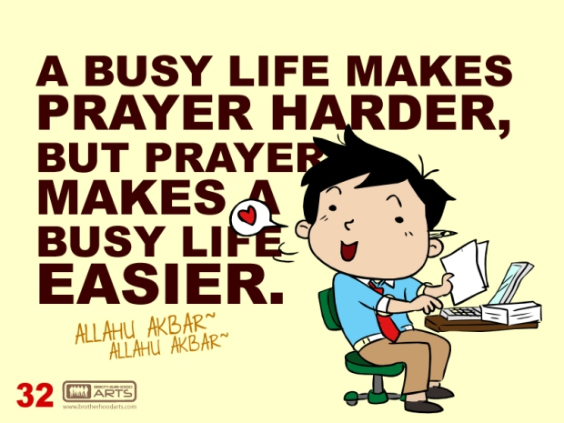 MuslimArt#3 : Prayer Makes A Busy Life Easier.