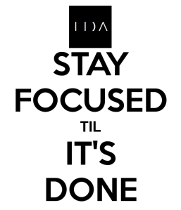 stay-focused-til-its-done